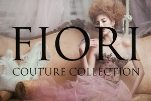 Fiori Couture Collection