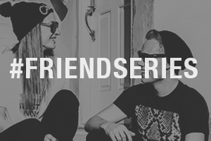 Friend Series